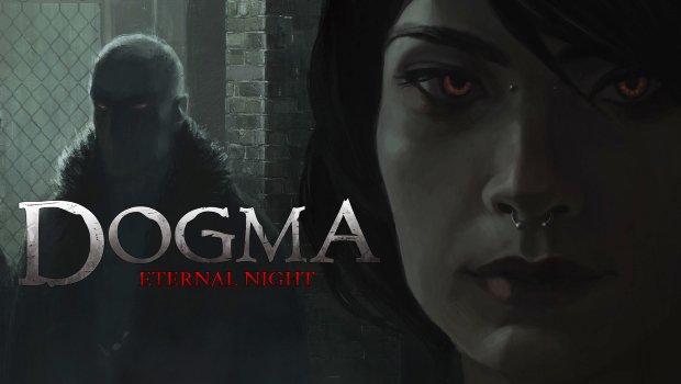 Dogma: Eternal Night เกมส์แวมไพร์สยองขวัญโชว์คลิปแผนที่ใต้ดิน