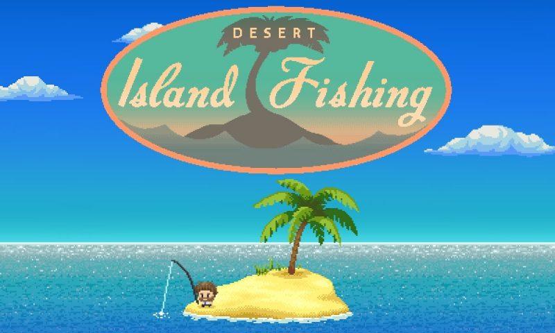 เซียนหลบไป Desert Island Fishing เกมตกปลาสุดแนวสไตล์พิกเซล มาแล้ว