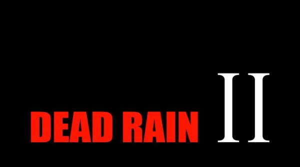 เกมภาคต่อ Dead Rain 2 การผจญภัยเอาชีวิตรอดในฝูงซอมบี้