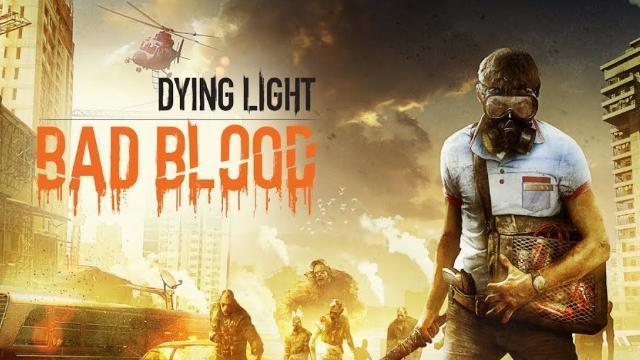 เกมเอาตัวรอดสุดเถื่อน Dying Light: Bad Blood เปิด Early วันนี้