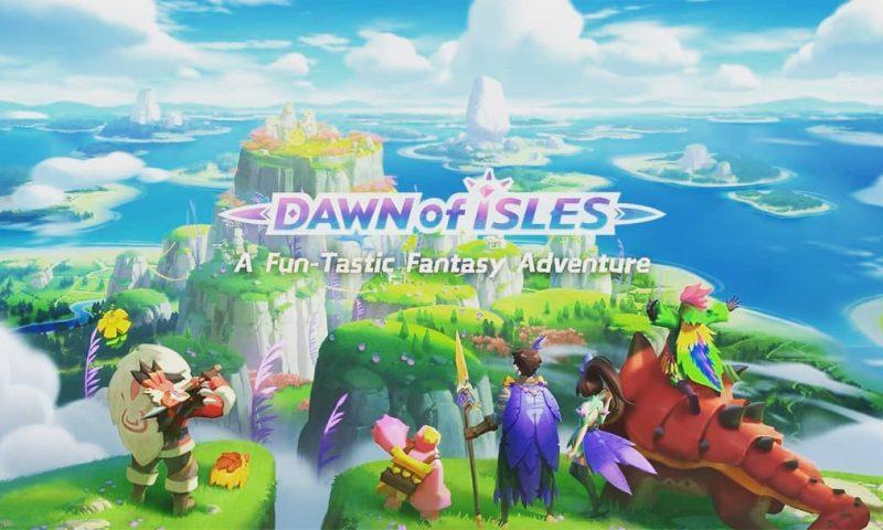 ตั้งตารอ Dawn of Isles พร้อมเปิดโกลบอลสิ้นเดือนพฤษภา