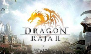 Dragon Raja 2 เกมมือถือแนว MMORPG กราฟิกสุดอลังการเปิดให้เล่นแล้ววันนี้
