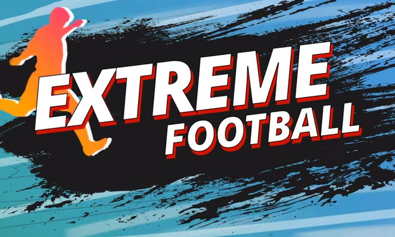 โชว์ลีลาการเตะไปกับ Extreme Football เกมมือถือแนวสตรีทฟุตบอล