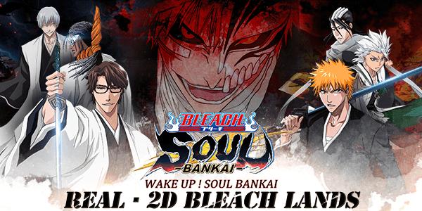 บังไค BLEACH: Soul Bankai เกมมือถือ Actoin RPG ตัวใหม่ล่าสุดจาก DeNA