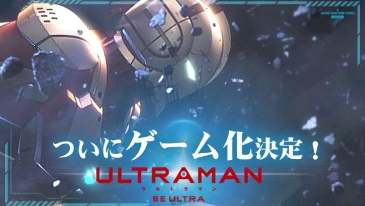 เปิดตัว ULTRAMAN: BE ULTRA เกมมือถืออุลตร้าแมนเปิดให้ลงทะเบียน