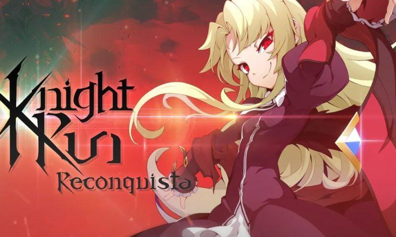 Knight Run: Reconquista เกมมือถือ RPG สายเมะเปิดให้ลงทะเบียน